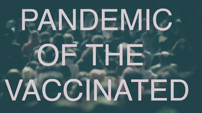 A Pandemic Of The Vaccinated – Watch – NewsWars